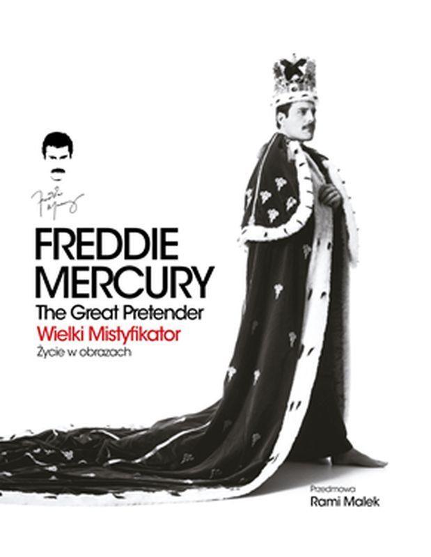 Freddie Mercury The Great Pretender Wielki Mistyfikator Zycie W Obrazach Freddie Mercury Praca Zbiorowa